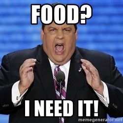 Hungry Chris Christie - Food? I NEED IT!