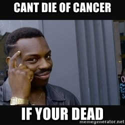 Roll Safe HD2 - Cant die of cancer iF YOUR DEAD