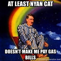 Bed Time Hitler - at least nyan cat doesn't make me pay gas bills