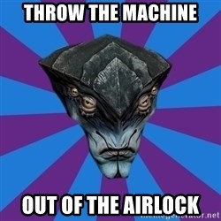 Javik the Prothean - Throw the machine Out Of the airlock