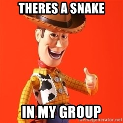 Perv Woody - THERES A SNAKE IN MY GROUP