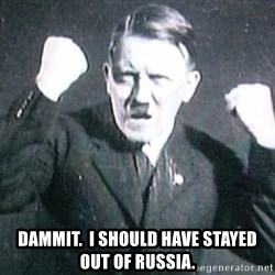 Successful Hitler -  dammit.  I should have stayed out of russia.