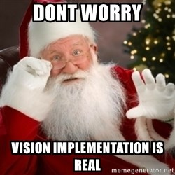 Santa claus - Dont worry Vision implementation is real