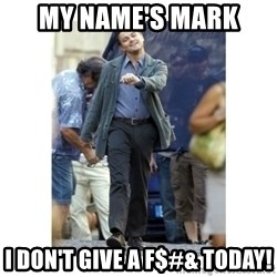 Leonardo DiCaprio Walking - My name's mark i don't give a f$#& today!