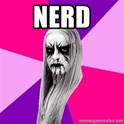 Black Metal Fashionista - Nerd