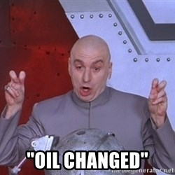 """Dr. Evil Air Quotes -  """"Oil changed"""""""