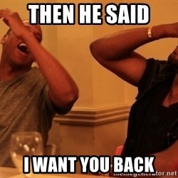 Jay-Z & Kanye Laughing - Then he said  I want you back