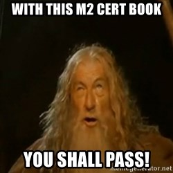 Gandalf You Shall Not Pass - with this m2 cert book you SHALL PASS!