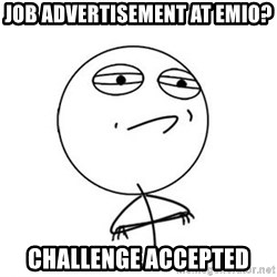 Challenge Accepted HD 1 - JOB Advertisement at emio? Challenge Accepted