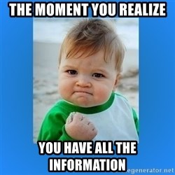 yes baby 2 - The moment you realize You have all the information