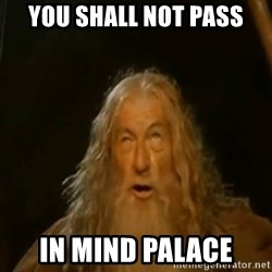 Gandalf You Shall Not Pass - you shall not pass in mind palace