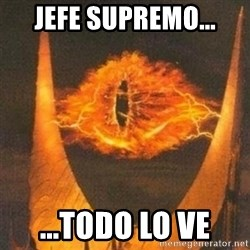 Eye of Sauron - Jefe supremo... ...Todo Lo ve