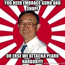 Crazy Perverted Japanese Businessman - yoo need embrace guro and snuff or erse we attacka pearu harbor!!!!