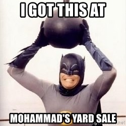 Im the goddamned batman - i got this at mohammad's yard sale