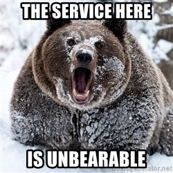 Clean Cocaine Bear - The Service here is unbearable