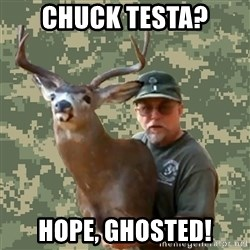Chuck Testa Nope - chuck testa? hope, ghosted!