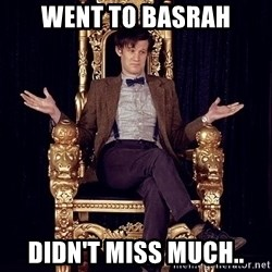 Hipster Doctor Who - went to basrah didn't miss much..