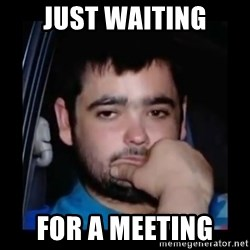 just waiting for a mate - Just waiting for a meeting