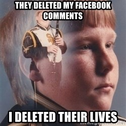 PTSD Clarinet Boy - They deleted my Facebook comments I deleted their lives