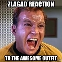 Screaming Captain Kirk - zlagad reaction to the awesome outfit