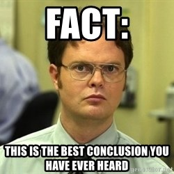 False guy - Fact: This is the best conclusion you have ever heard