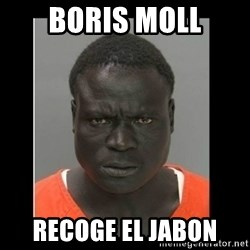 scary black man - Boris moll Recoge El Jabon