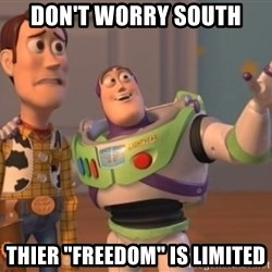 "ToyStorys - DON'T WORRy south thier ""freedom"" is limited"