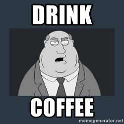Family Guy Smoke - Drink Coffee