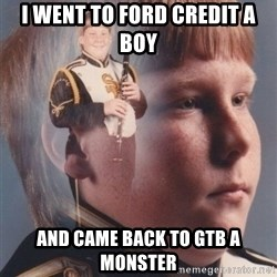 PTSD Clarinet Boy - I went to Ford Credit a Boy And came back to gtb a monster