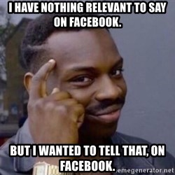 Roll Safesdsds - I have nothing relevant to say on facebook. But i wanted to tell that, on facebook.