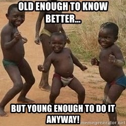 Dancing african boy - Old enough to know better... But young enough to do it anyway!