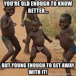 Dancing african boy - You're old enough to know better... But young enough to get away with it!