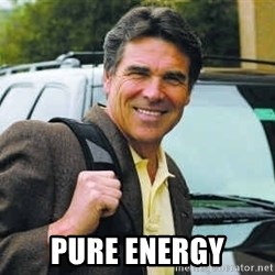 Rick Perry -  Pure energy