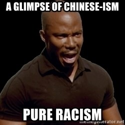 surprise motherfucker - a glimpse of chinese-ism pure racism