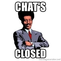 Pool's closed - Chat's Closed