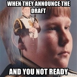 PTSD Clarinet Boy - when they announce the draft and you not ready