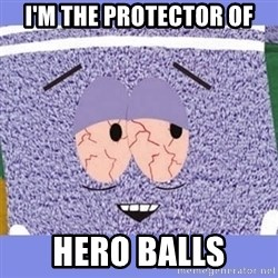 Towelie - I'm The PROTECTOR OF HERO Balls