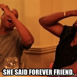 Jay-Z & Kanye Laughing -  She said forever friend.