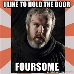 Hodor - I Like To Hold The door Foursome