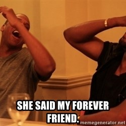 Jay-Z & Kanye Laughing -  She said my forever friend.