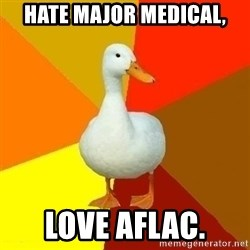 Technologically Impaired Duck - Hate Major Medical, Love aflac.