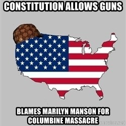 Scumbag America2 - CONSTITUTION ALLOWS GUNS BLAMES MARILYN MANSON FOR COLUMBINE MASSACRE