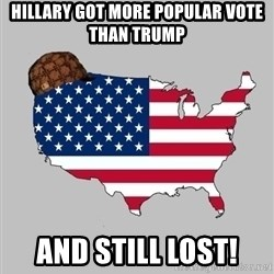 Scumbag America2 - HILLARY GOT MORE POPULAR VOTE THAN TRUMP AND STILL LOST!