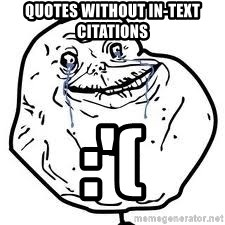 forever alone 2 - quotes without in-text citations :'(