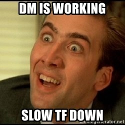 You Don't Say Nicholas Cage - dm is working SLOW TF DOWN