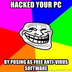 Trollface - hacked your PC by posing as free anti-virus software