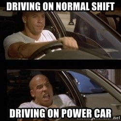Vin Diesel Car - Driving on normal shift Driving on power car