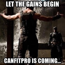 Bane Let the Games Begin - Let the gains begin canfitpro is coming...