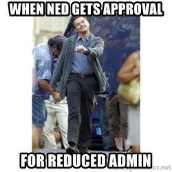 Leonardo DiCaprio Walking - When Ned gets Approval For Reduced Admin