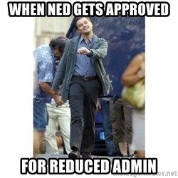 Leonardo DiCaprio Walking - wHEN nED gETS aPPROVED fOR rEDUCED aDMIN